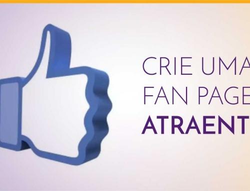 Crie uma Fan Page atraente
