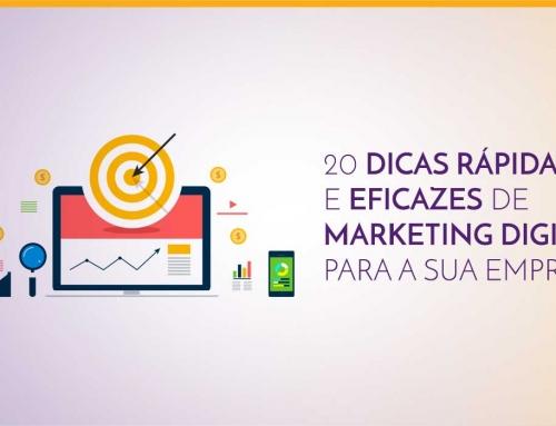 20 dicas rápidas e eficazes de Marketing Digital para a sua empresa