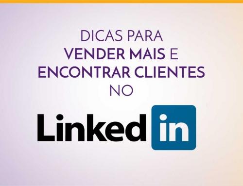 Dicas para vender mais e encontrar clientes no LinkedIn
