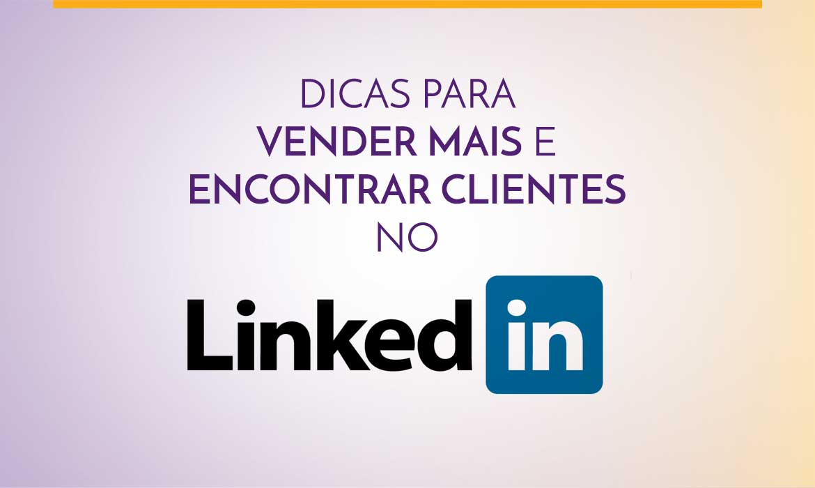dicas-para-vender-mais-e-encontrar-clientes-no-linkedin-agencia-diretriz-digital-marketing-fortaleza