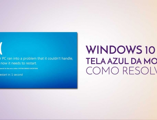 Windows 10 e a tela azul da morte: como resolver